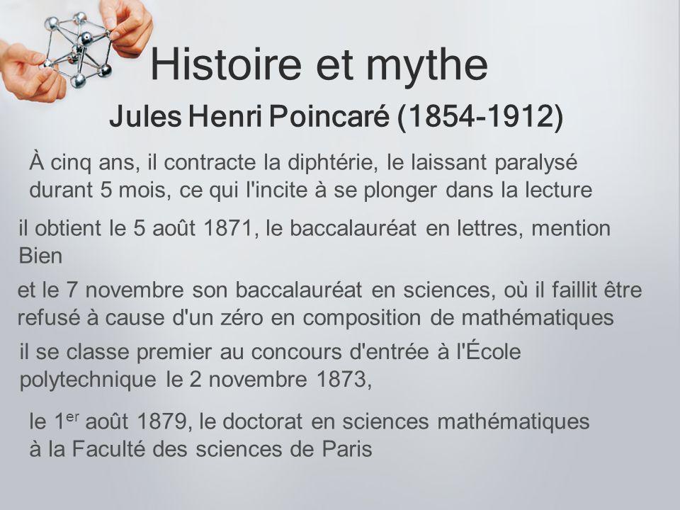Histoire et mythe Jules Henri Poincaré (1854-1912)