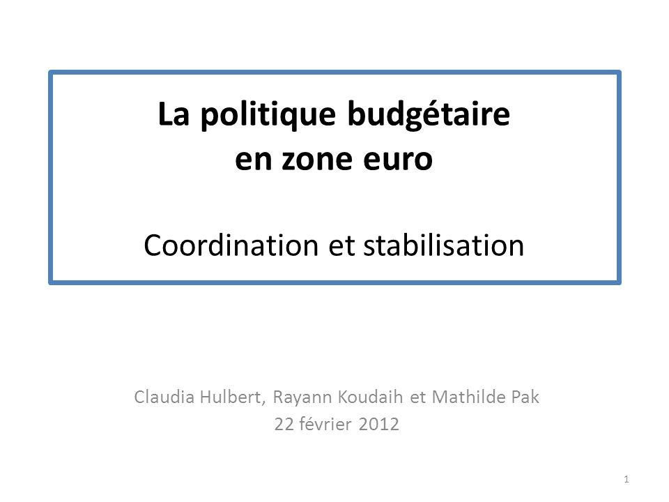 La politique budgétaire en zone euro Coordination et stabilisation