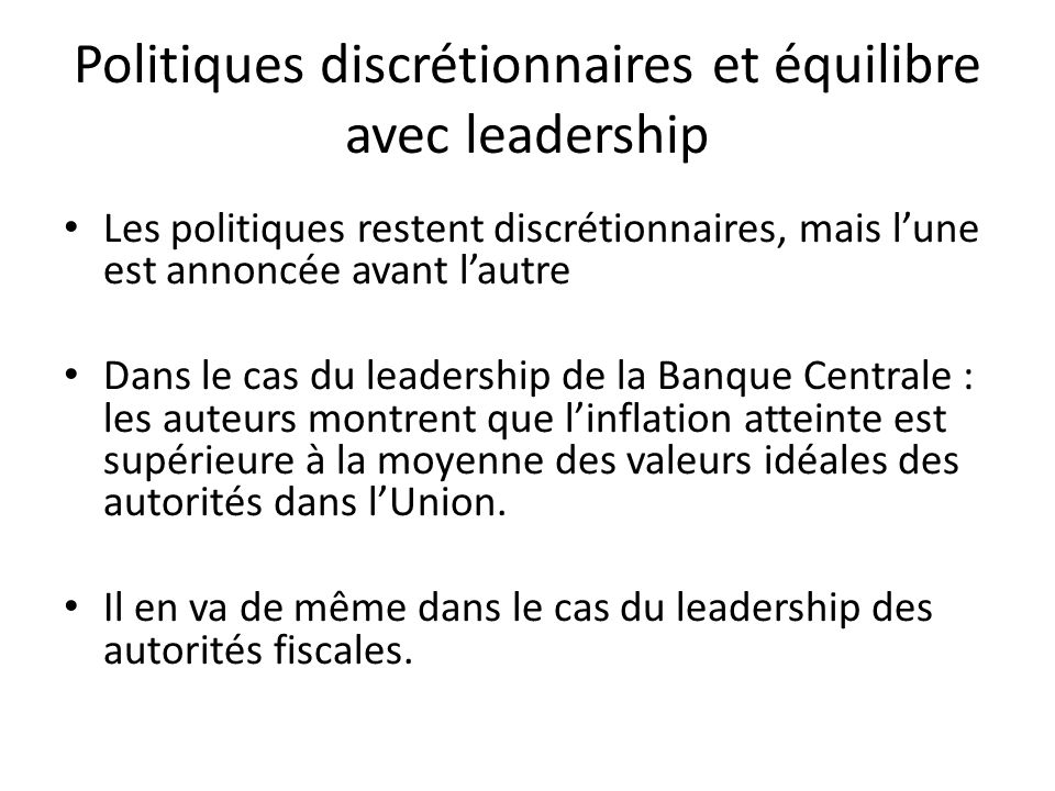 Politiques discrétionnaires et équilibre avec leadership
