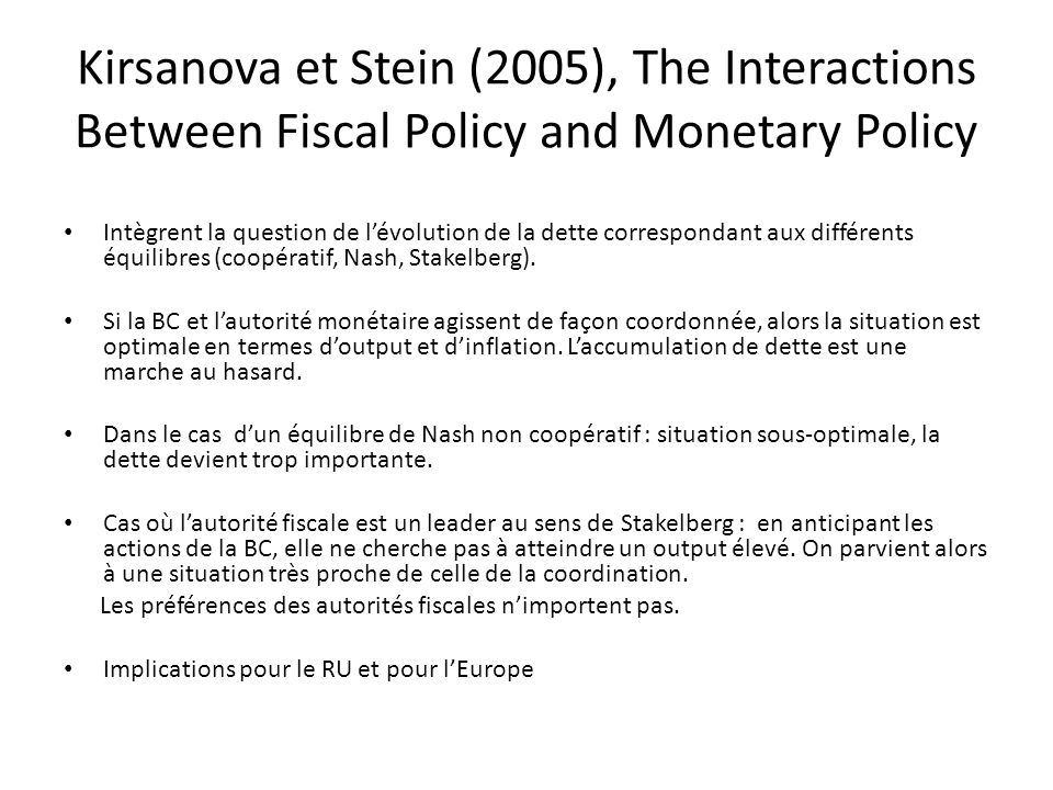 Kirsanova et Stein (2005), The Interactions Between Fiscal Policy and Monetary Policy