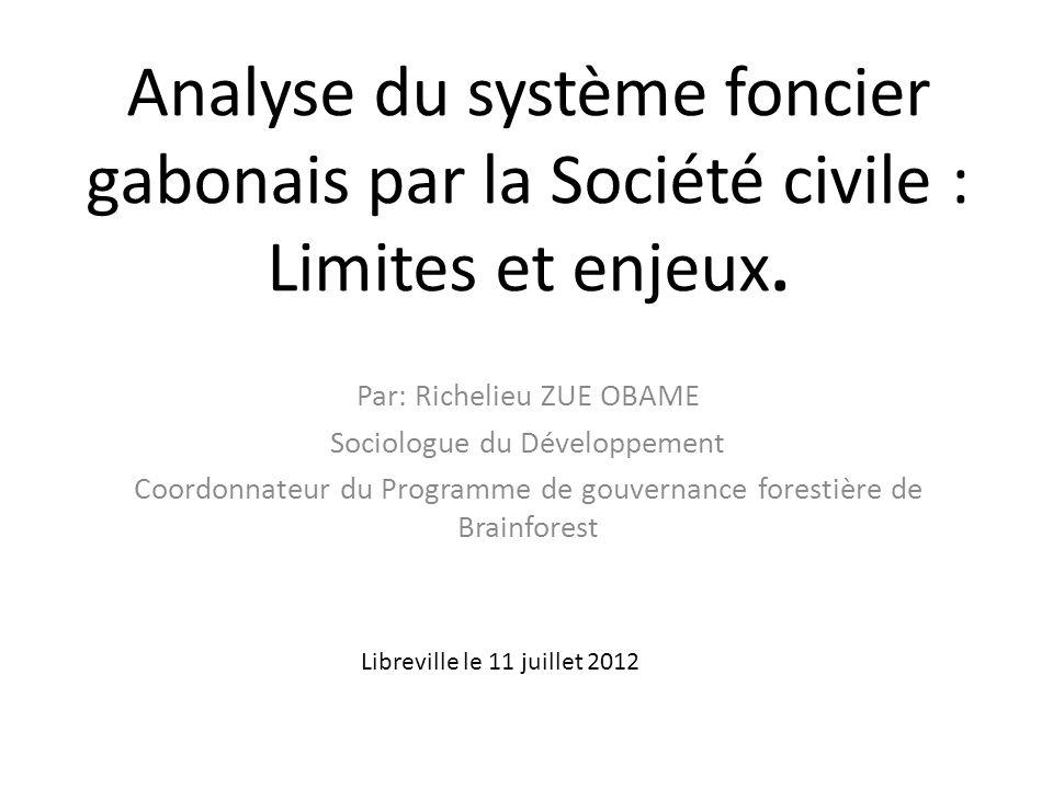 Analyse du système foncier gabonais par la Société civile : Limites et enjeux.