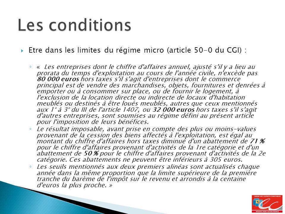 Les conditions Etre dans les limites du régime micro (article 50-0 du CGI) :