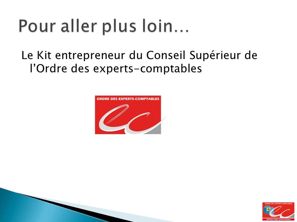 Pour aller plus loin… Le Kit entrepreneur du Conseil Supérieur de l'Ordre des experts-comptables.