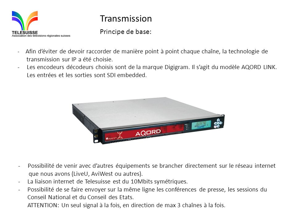 Transmission Principe de base: