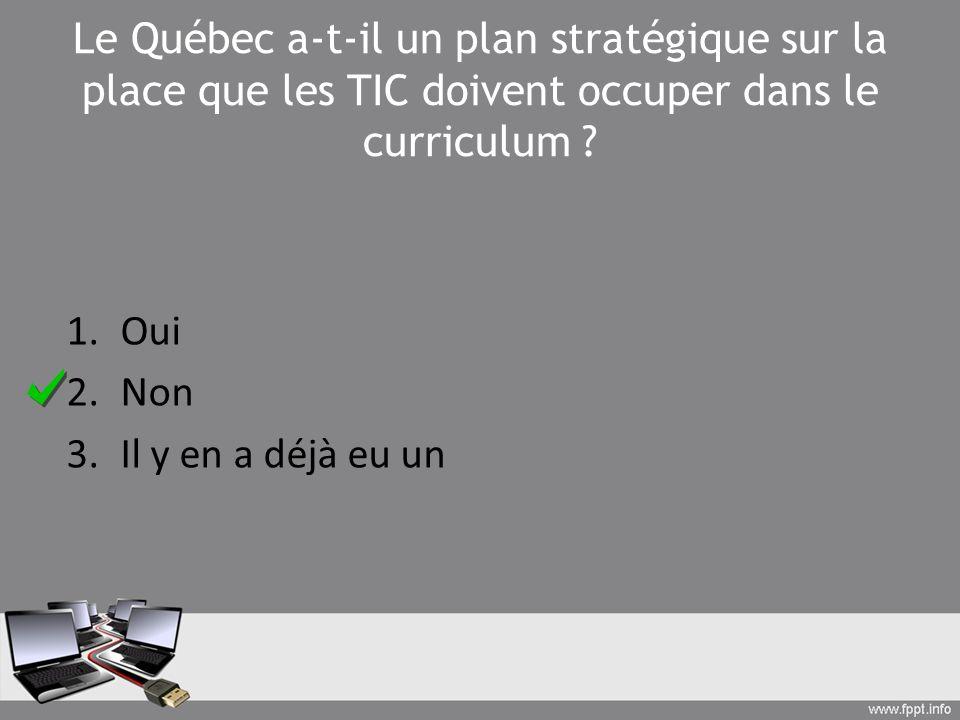 Le Québec a-t-il un plan stratégique sur la place que les TIC doivent occuper dans le curriculum