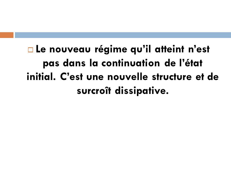 Le nouveau régime qu'il atteint n'est pas dans la continuation de l'état initial.