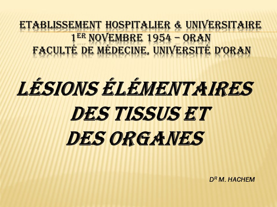 Lésions élémentaires des tissus et des organes