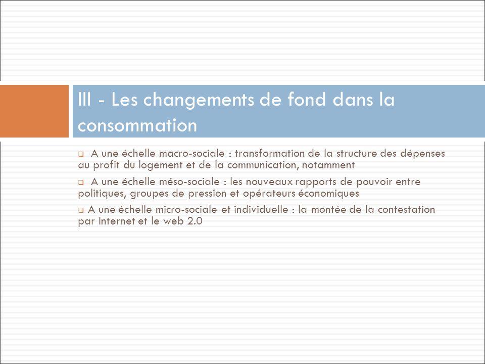 III - Les changements de fond dans la consommation