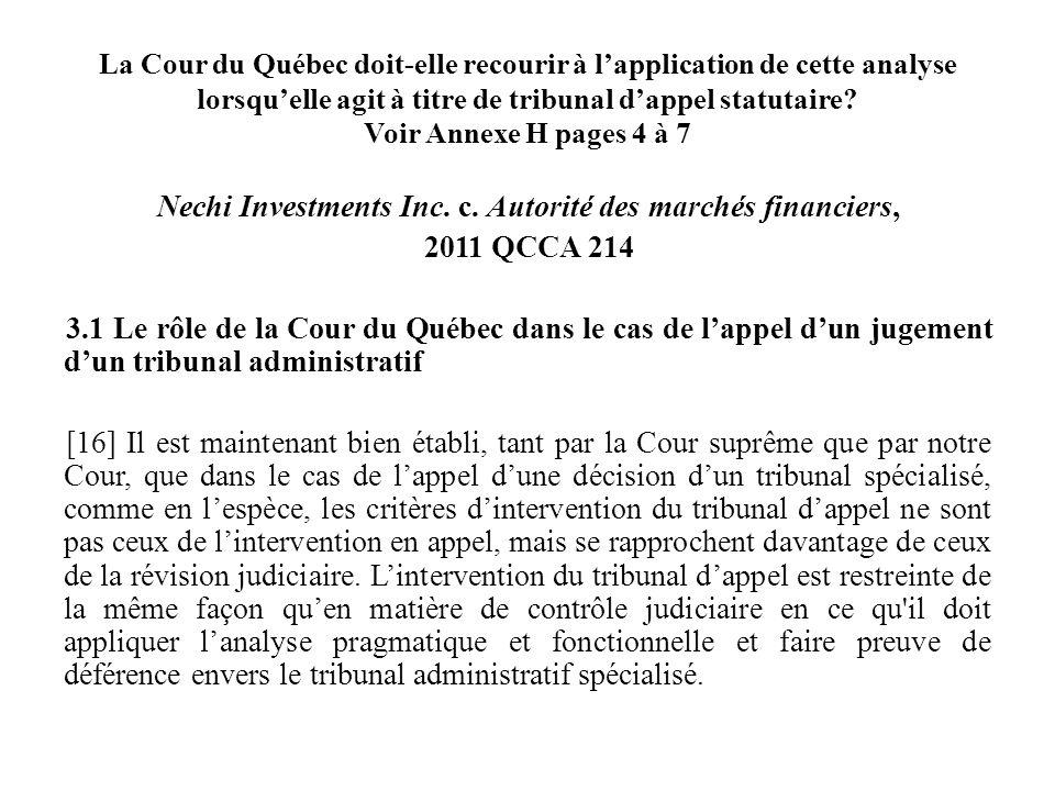 La Cour du Québec doit-elle recourir à l'application de cette analyse lorsqu'elle agit à titre de tribunal d'appel statutaire Voir Annexe H pages 4 à 7