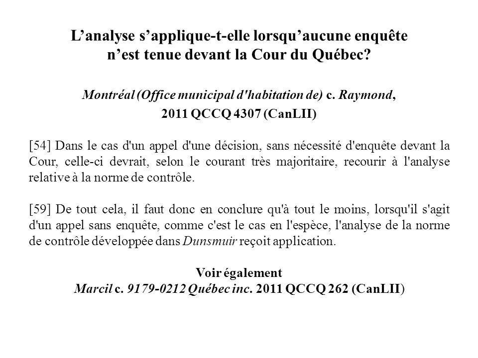 L'analyse s'applique-t-elle lorsqu'aucune enquête n'est tenue devant la Cour du Québec