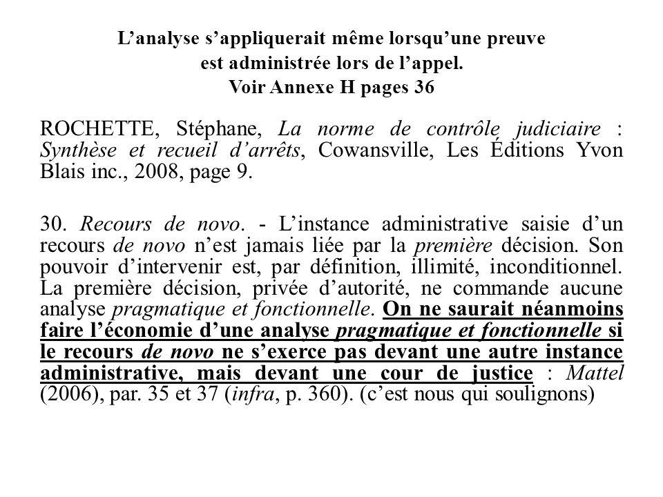 L'analyse s'appliquerait même lorsqu'une preuve est administrée lors de l'appel. Voir Annexe H pages 36