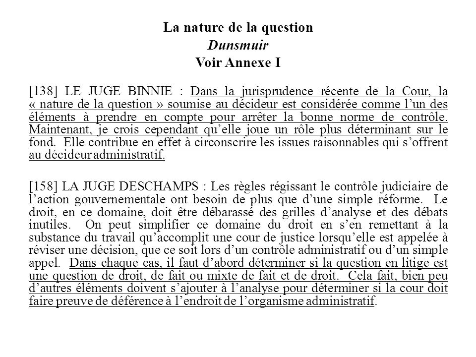La nature de la question Dunsmuir Voir Annexe I