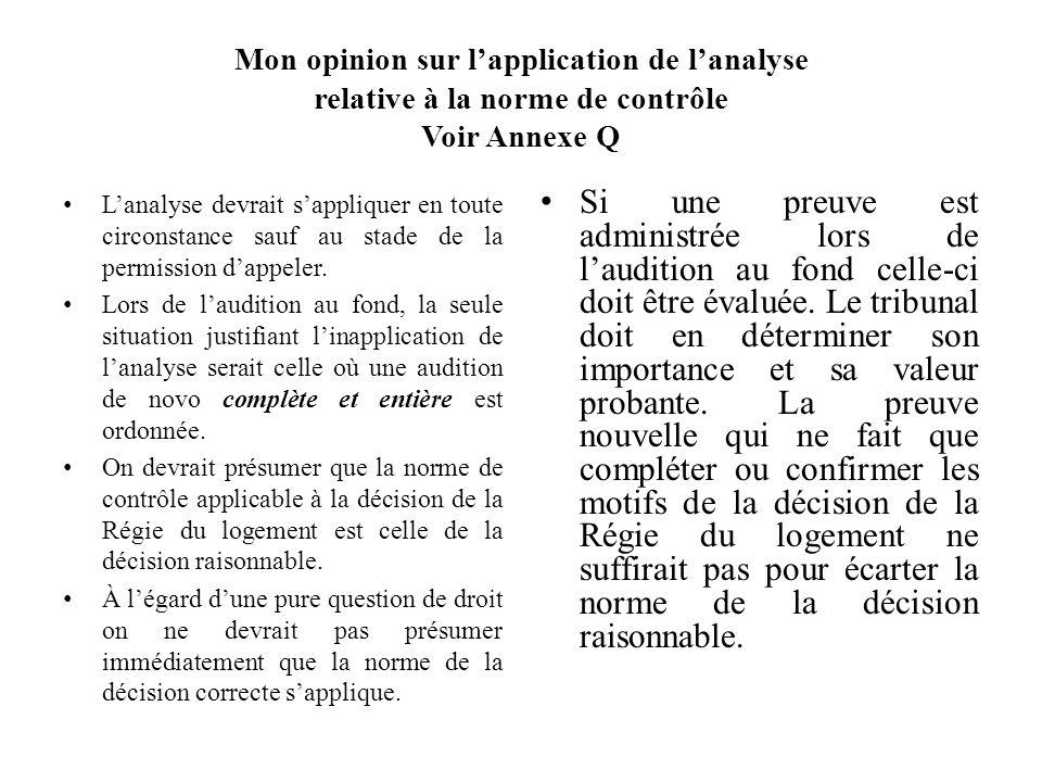 Mon opinion sur l'application de l'analyse relative à la norme de contrôle Voir Annexe Q