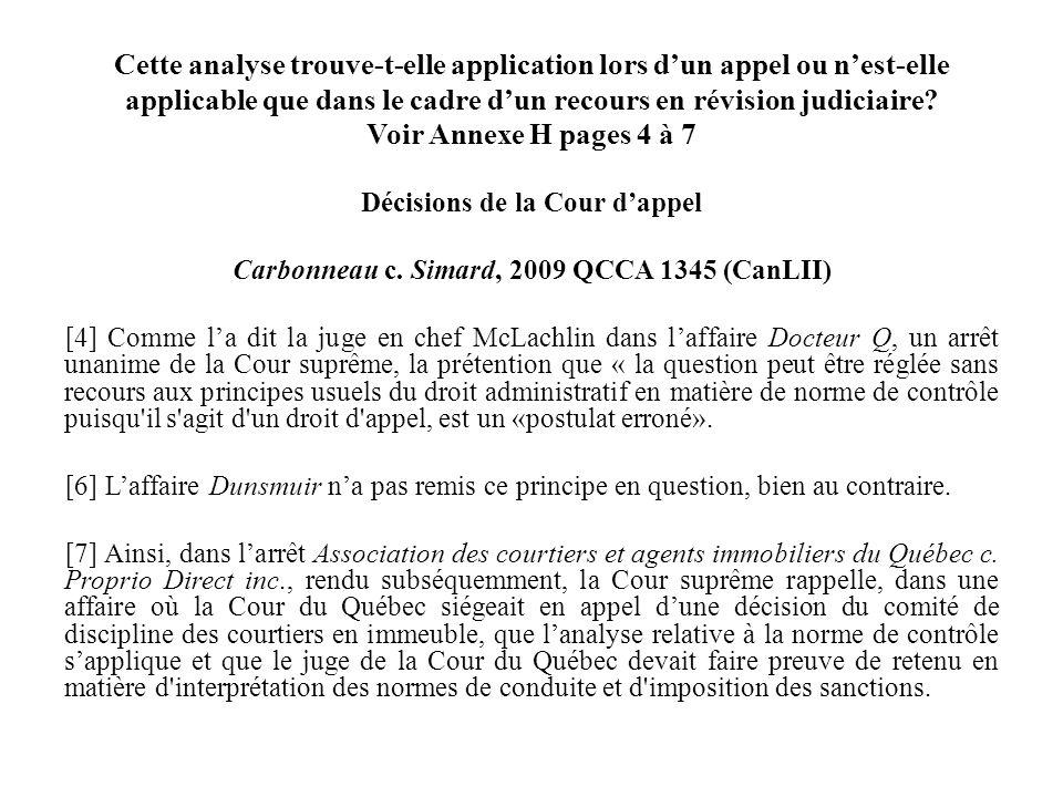 Cette analyse trouve-t-elle application lors d'un appel ou n'est-elle applicable que dans le cadre d'un recours en révision judiciaire Voir Annexe H pages 4 à 7