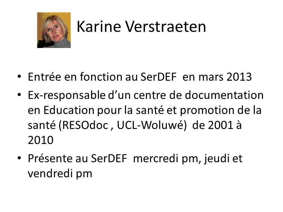 Karine Verstraeten Entrée en fonction au SerDEF en mars 2013