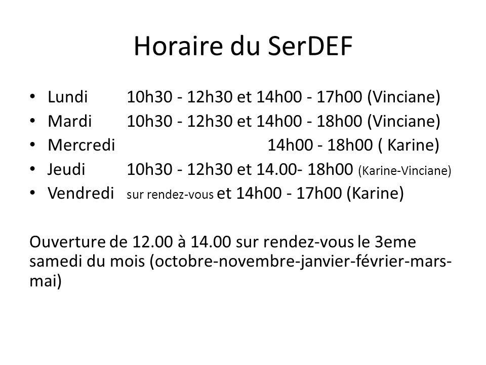 Horaire du SerDEF Lundi 10h30 - 12h30 et 14h00 - 17h00 (Vinciane)