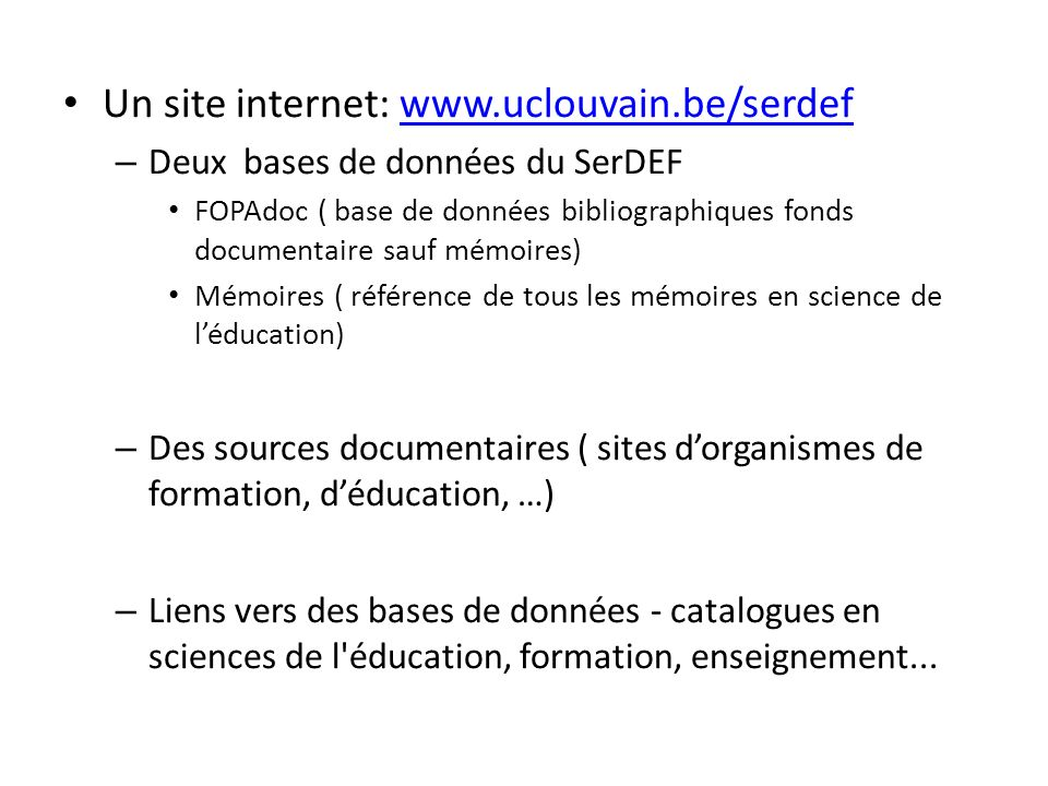 Un site internet: www.uclouvain.be/serdef