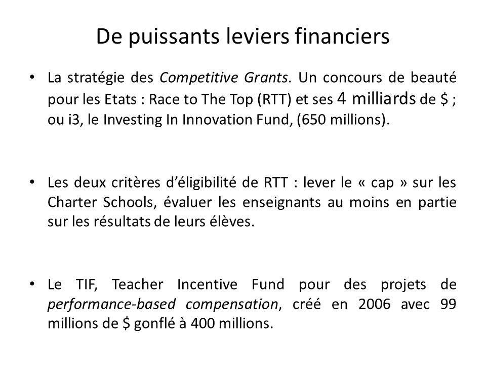 De puissants leviers financiers