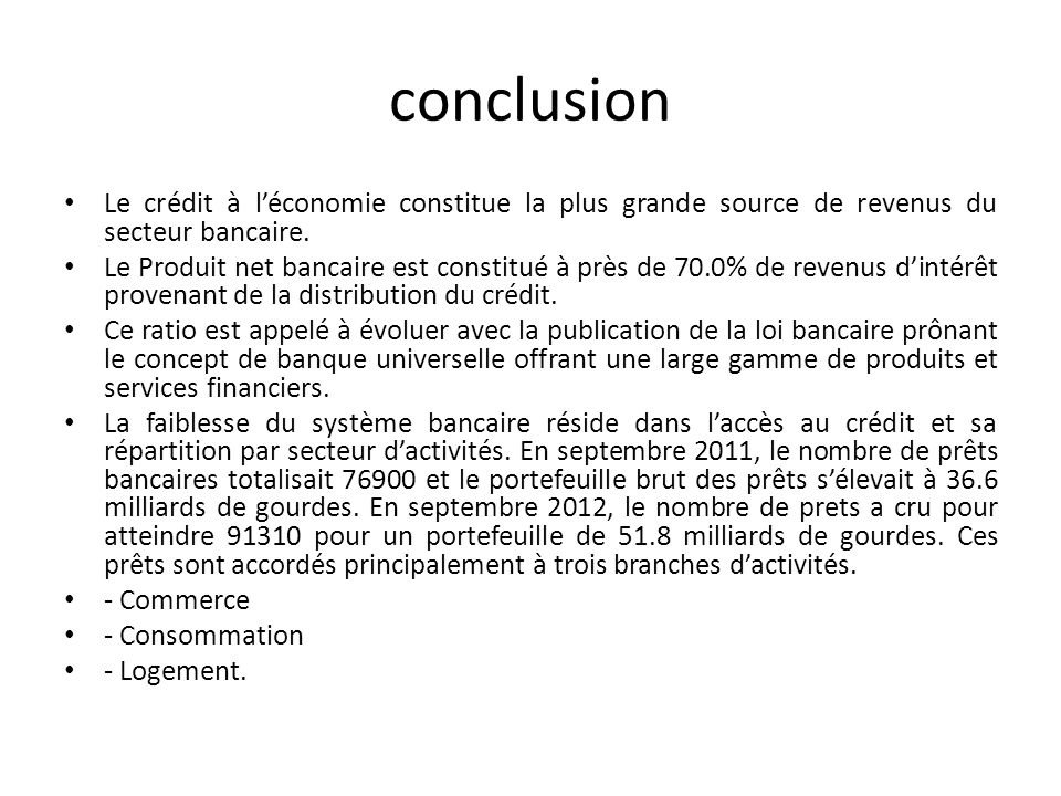 conclusion Le crédit à l'économie constitue la plus grande source de revenus du secteur bancaire.