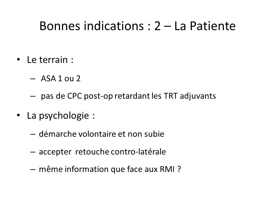 Bonnes indications : 2 – La Patiente