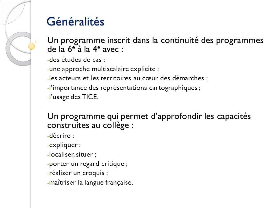 Généralités Un programme inscrit dans la continuité des programmes de la 6e à la 4e avec : des études de cas ;