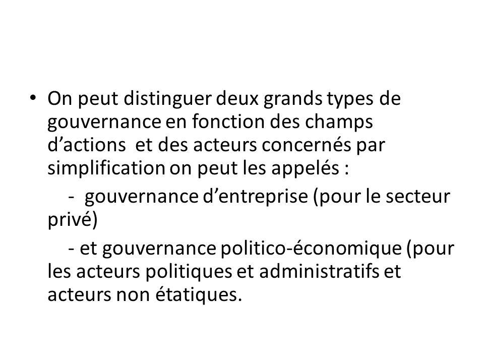 On peut distinguer deux grands types de gouvernance en fonction des champs d'actions et des acteurs concernés par simplification on peut les appelés :
