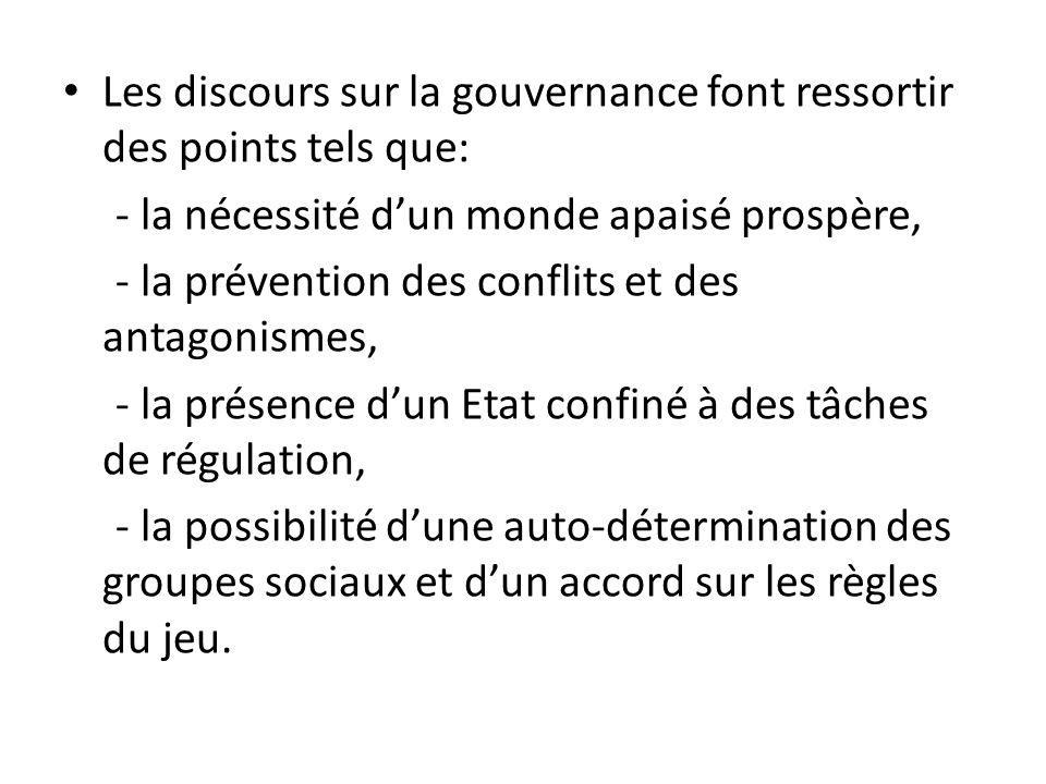 Les discours sur la gouvernance font ressortir des points tels que: