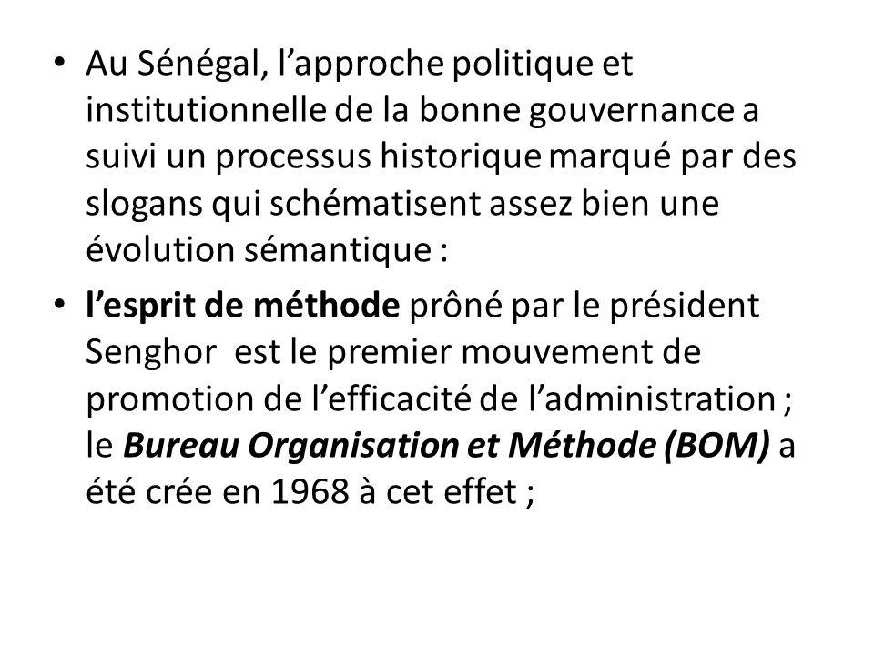 Au Sénégal, l'approche politique et institutionnelle de la bonne gouvernance a suivi un processus historique marqué par des slogans qui schématisent assez bien une évolution sémantique :