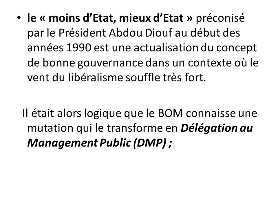 le « moins d'Etat, mieux d'Etat » préconisé par le Président Abdou Diouf au début des années 1990 est une actualisation du concept de bonne gouvernance dans un contexte où le vent du libéralisme souffle très fort.