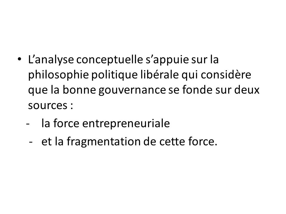 L'analyse conceptuelle s'appuie sur la philosophie politique libérale qui considère que la bonne gouvernance se fonde sur deux sources :