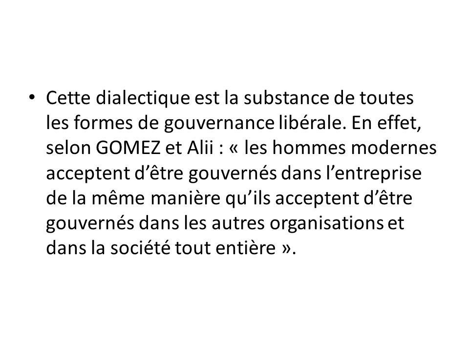 Cette dialectique est la substance de toutes les formes de gouvernance libérale.