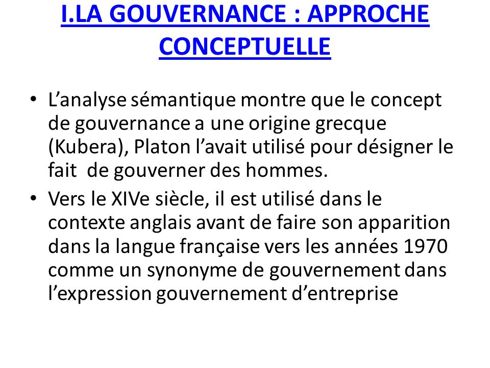 I.LA GOUVERNANCE : APPROCHE CONCEPTUELLE