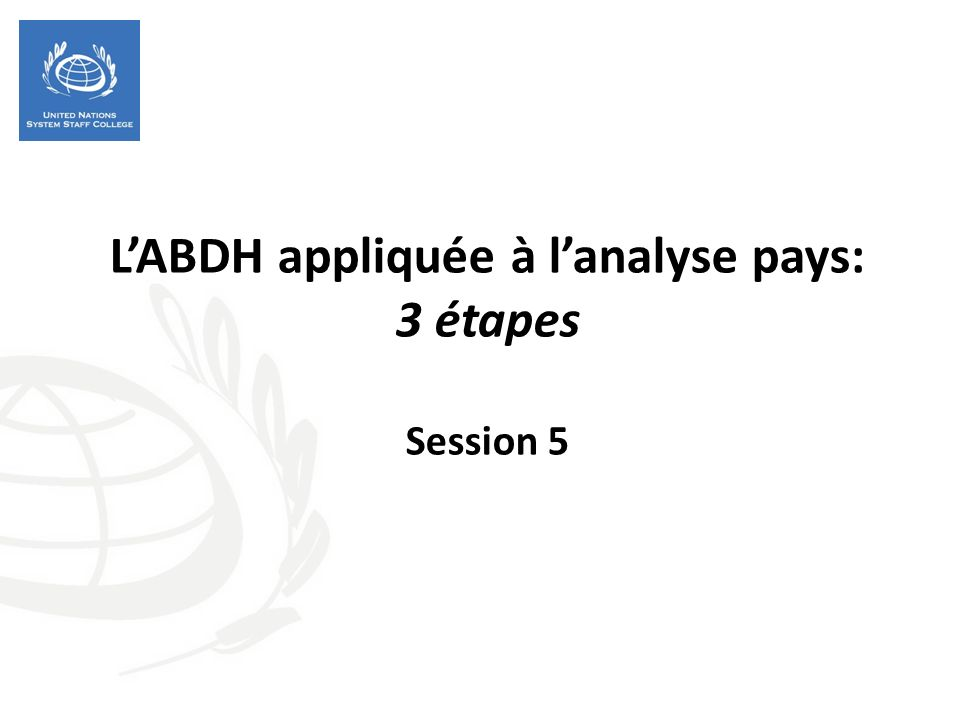 L'ABDH appliquée à l'analyse pays: 3 étapes Session 5
