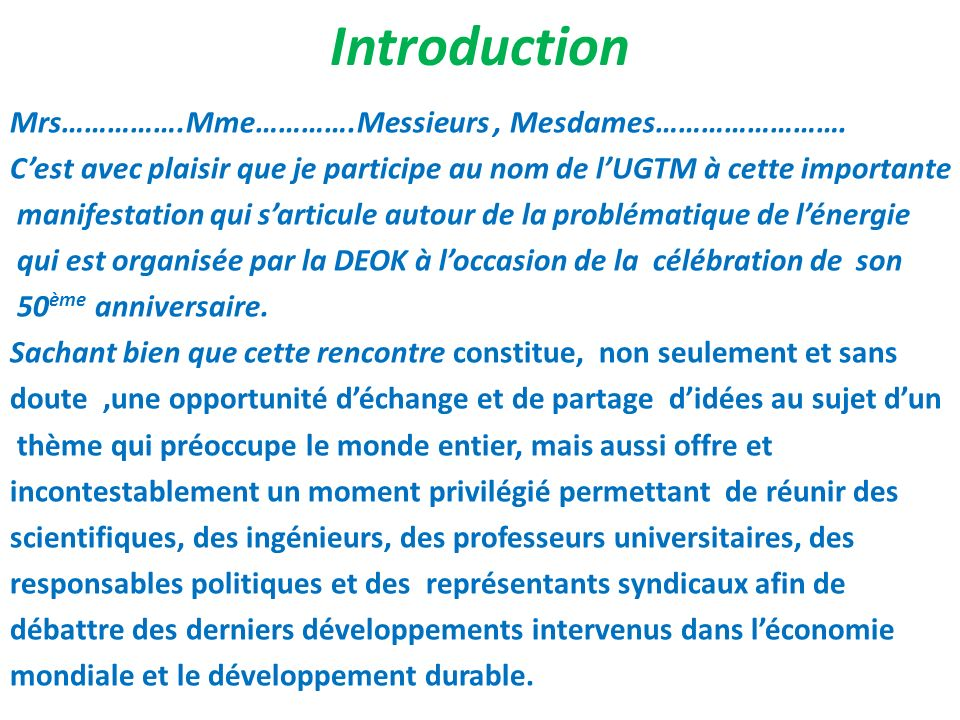 Introduction Mrs…………….Mme………….Messieurs , Mesdames…………………….