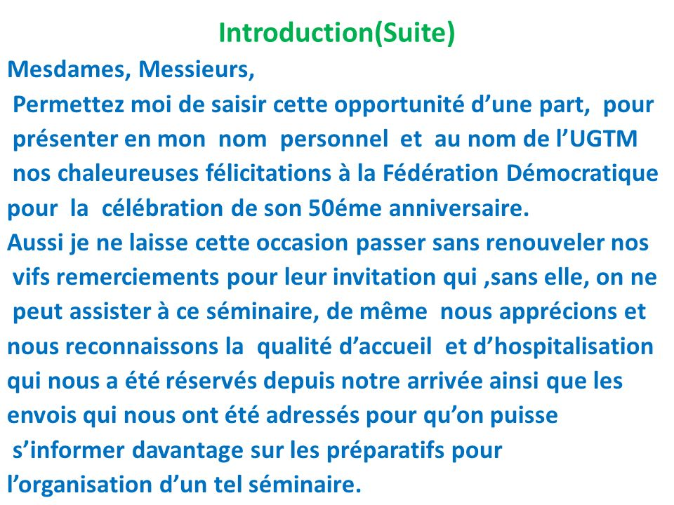 Introduction(Suite) Mesdames, Messieurs,
