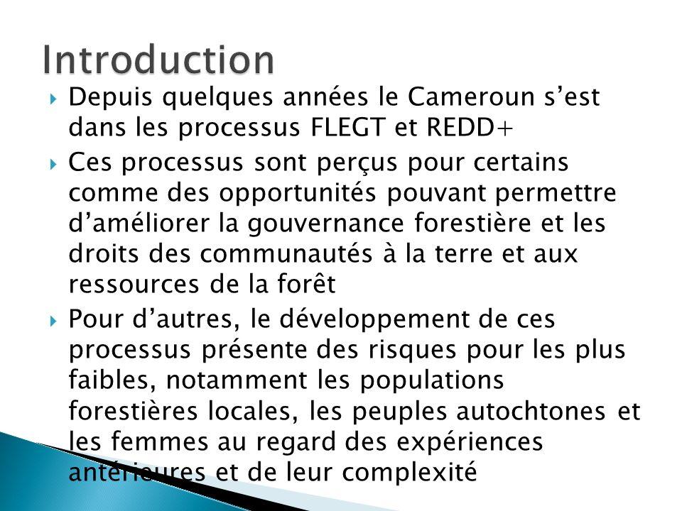 Introduction Depuis quelques années le Cameroun s'est dans les processus FLEGT et REDD+