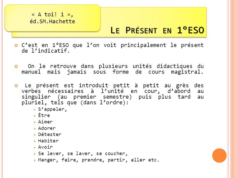Le Présent en 1°ESO « A toi! 1 », éd.SM.Hachette