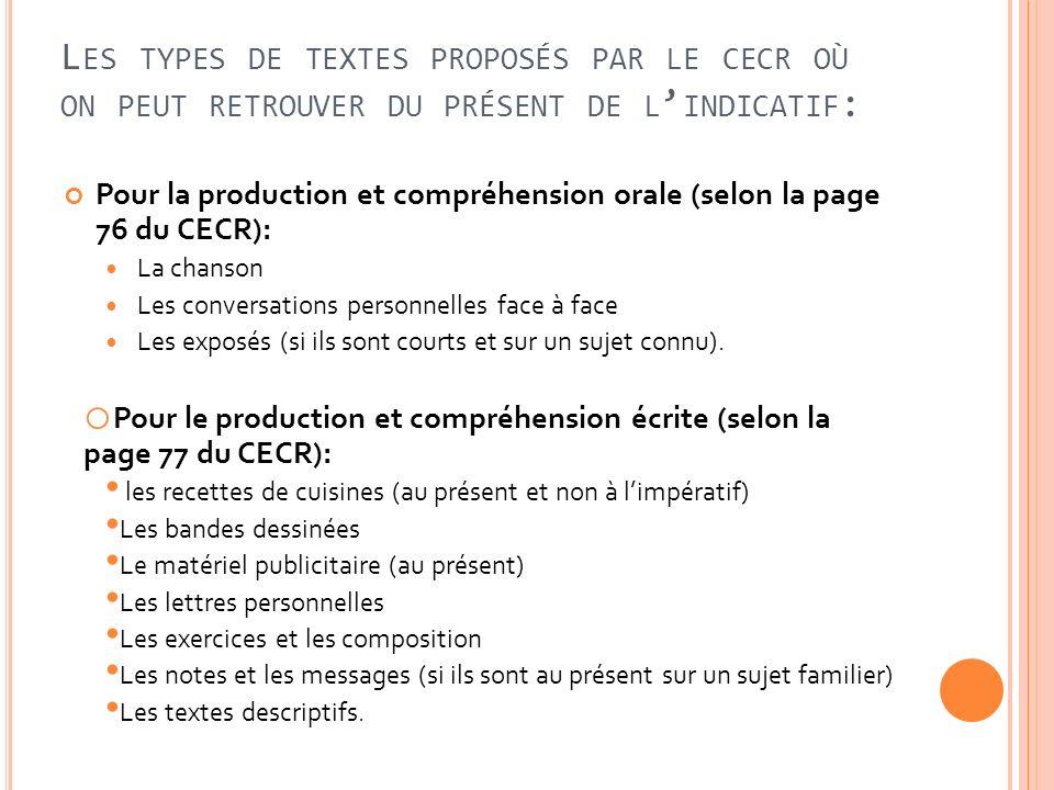 Les types de textes proposés par le cecr où on peut retrouver du présent de l'indicatif: