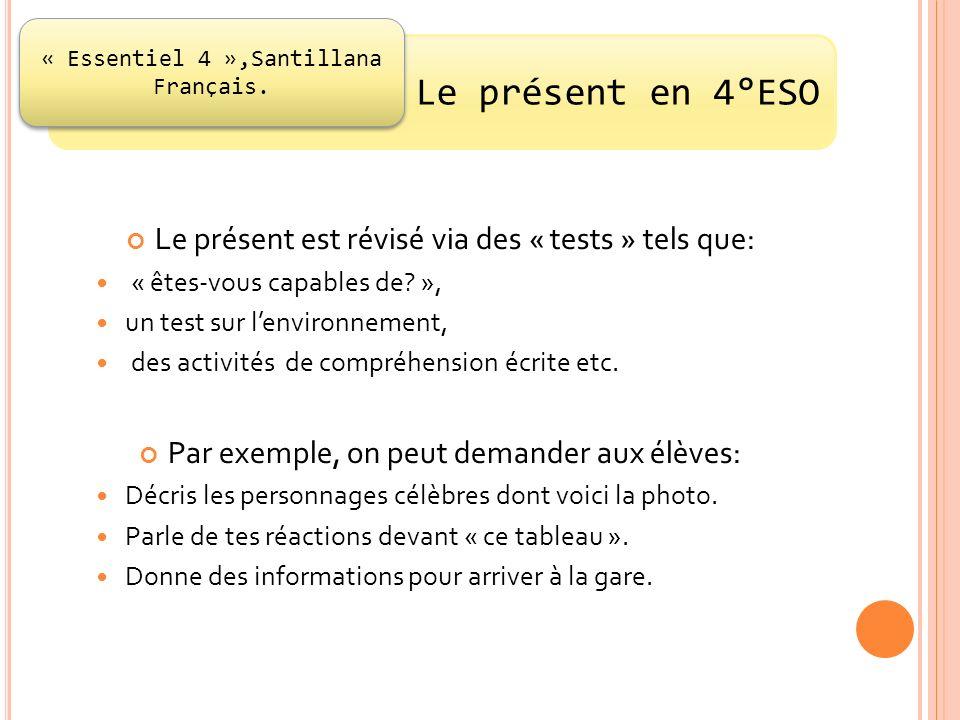 Le présent en 4°ESO Le présent est révisé via des « tests » tels que: