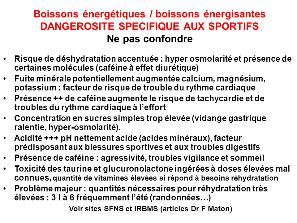 Boissons énergétiques / boissons énergisantes DANGEROSITE SPECIFIQUE AUX SPORTIFS Ne pas confondre
