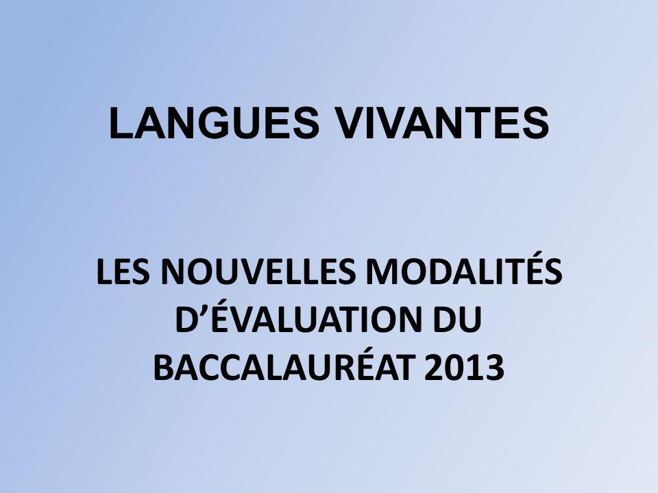 LANGUES VIVANTES LES NOUVELLES MODALITÉS D'ÉVALUATION DU BACCALAURÉAT 2013