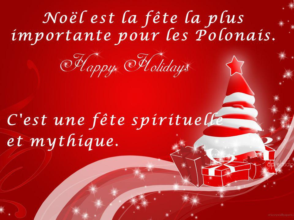 Noël est la fête la plus importante pour les Polonais.