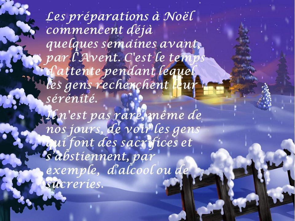 Les préparations à Noël commencent déjà quelques semaines avant, par l Avent.