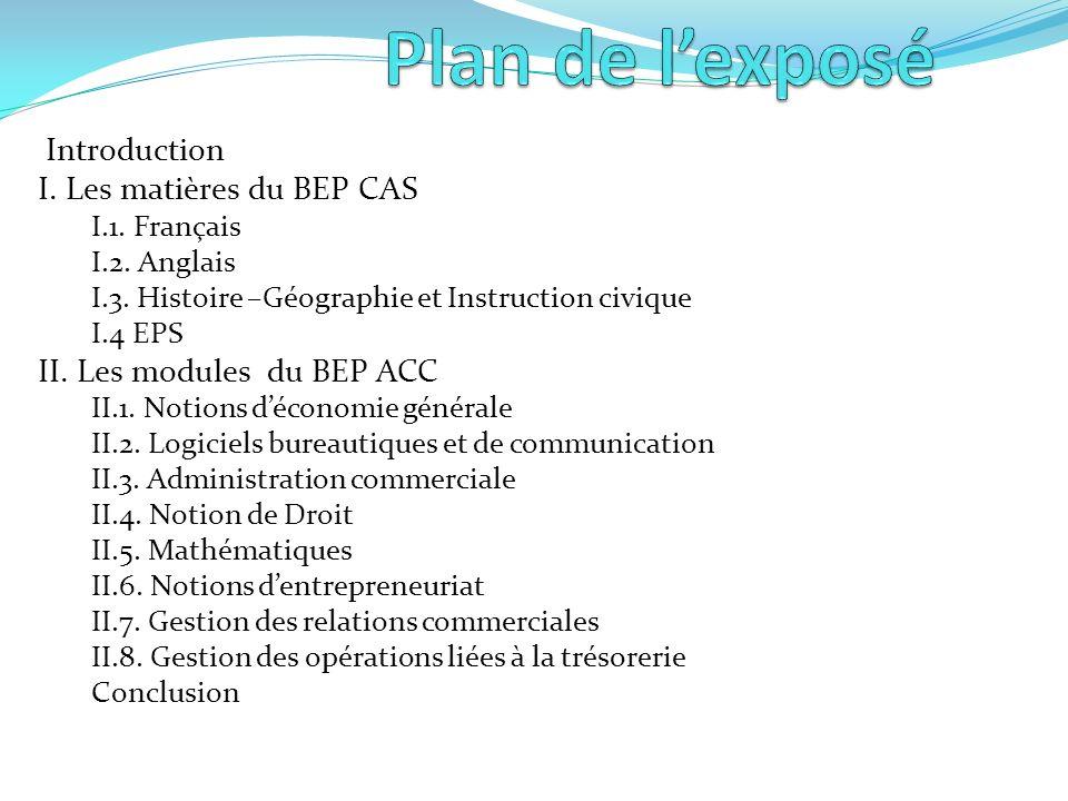 Plan de l'exposé Introduction I. Les matières du BEP CAS