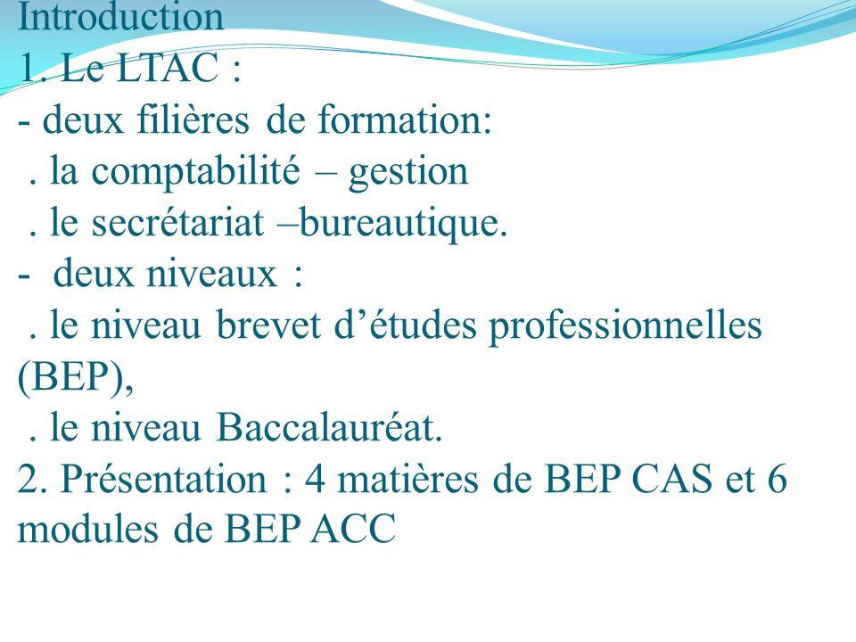 Introduction 1. Le LTAC : - deux filières de formation: