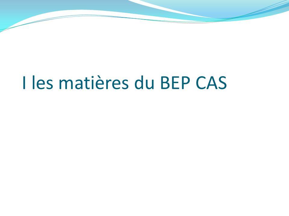 I les matières du BEP CAS