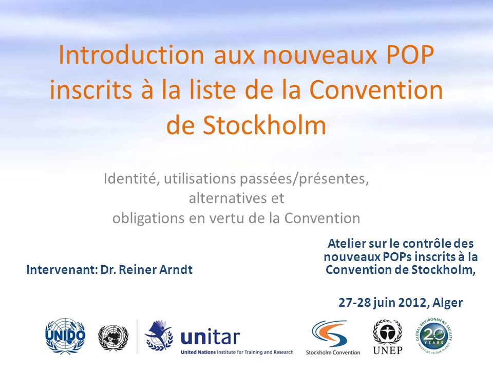 Introduction aux nouveaux POP inscrits à la liste de la Convention de Stockholm