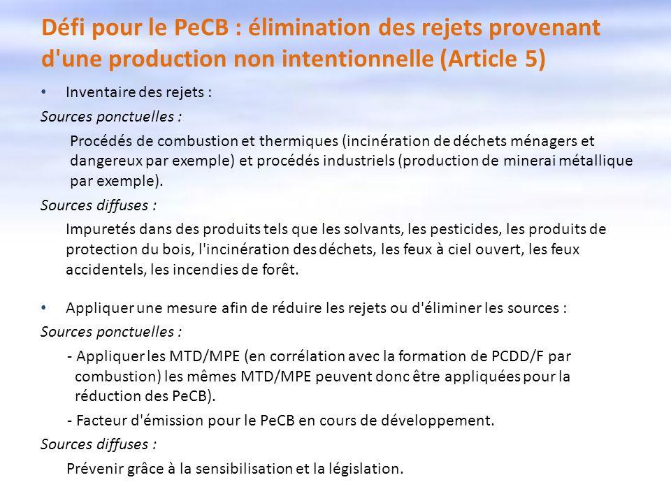 Défi pour le PeCB : élimination des rejets provenant d une production non intentionnelle (Article 5)