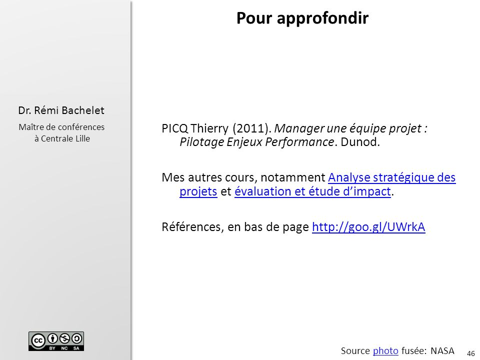 Pour approfondir PICQ Thierry (2011). Manager une équipe projet : Pilotage Enjeux Performance. Dunod.