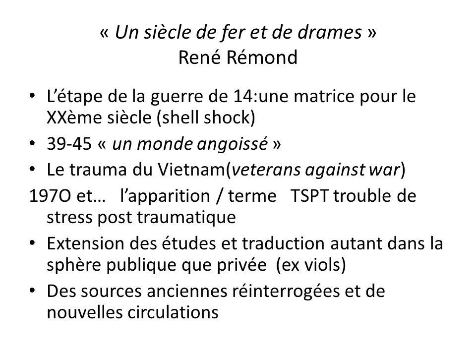 « Un siècle de fer et de drames » René Rémond